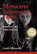 Moscow Believes in Tears