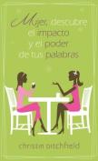Mujer Descubre el Impacto y el Poder de Tus Palabras [Spanish]