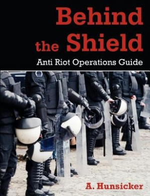 Behind the Shield: Anti-Riot Operations Guide