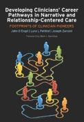 Developing Clinicians' Career Pathways in Narrative and Relationship-Centered Care