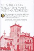 C H Spurgeon's Forgotten Prayer Meeting Addresses