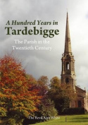 A Hundred Years in Tardebigge