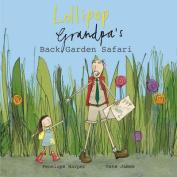 Lollipop and Grandpa's Back Garden Safari