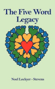 The Five Word Legacy