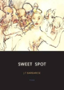 Sweet Spot: Poems