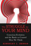 The Struggle for Your Mind
