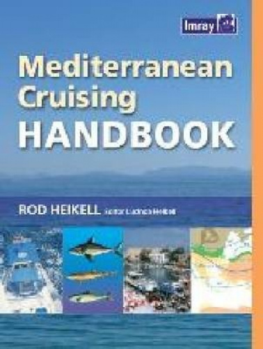 Mediterranean Cruising Handbook by Rod Heikell.