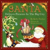 Santa Delivers Presents in the Big City