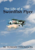 The Life of a Swordfish Flier