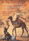 Travellers in Turkish Libya 1551-1911