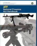 Atf National Firearms ACT Handbook