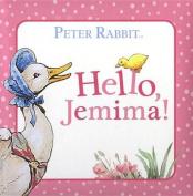 Hello, Jemima! [Board Book]