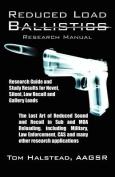 Reduced Load Ballistics Research Manual