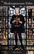 The Shakespearean Ethic