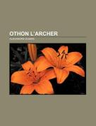 Othon L'Archer [FRE]