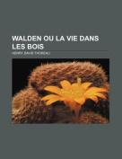 Walden Ou La Vie Dans Les Bois [FRE]