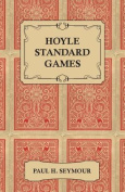 Hoyle Standard Games - Including Latest Laws of Contract Bridge and New Scoring Rules, Four Deal Bridge, Oklahoma, Hollywood Gin, Gin Rummy, Michigan Rum Pinochle, Backgammon, Bowling, Billiards, Ping Pong