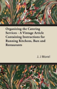Organizing the Catering Services - A Vintage Article Containing Instructions for Running Kitchens, Bars and Restaurants