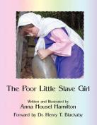 The Poor Little Slave Girl