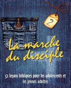 La Marche Du Disciple, Vol. 2 [FRE]