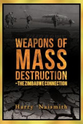 Weapons of Mass Destruction - The Zimbabwe Connection