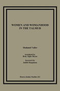 Women and Womanhood in the Talmud
