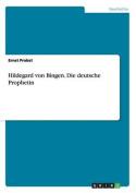 Hildegard Von Bingen. Die Deutsche Prophetin [GER]