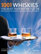 1001 Whiskies You Must Taste Before You Die (1001