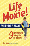 Lifemoxie! Ambition on a Mission
