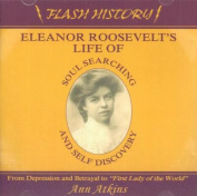 Eleanor Roosevelt's Life of Soul Searching & Self Discovery [Audio]