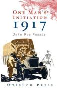 One Man's Inititation: 1917