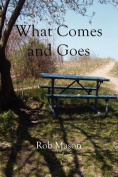 What Comes and Goes