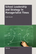 School Leadership and Strategy in Managerialist Times