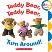Teddy Bear, Teddy Bear, Turn Around! (Rookie Toddler) [Board book]