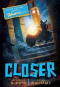 Closer (Tunnels Books