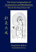 The Great Compendium of Acupuncture and Moxibustion Volume VIII