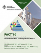 Pact 10 Proceedings of the Nineteenth International Conference on Parallell Architecture and Compilation Techniques