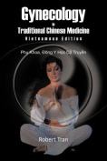 Gynecology in Traditional Chinese Medicine - Vietnamese Edition [VIE]