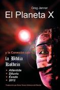 El Planeta X y La Conexion Con La Biblia Kolbrin [Spanish]