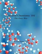 General Chemistry 101 - The Easy Way
