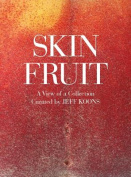 Skin Fruit: A View of a Collection
