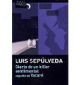 Diario de Un Killer Sentimental Seguido de Yacare [Spanish]