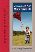 Popular Mechanics the Complete Boy Mechanic