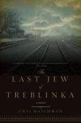 The Last Jew of Treblinka