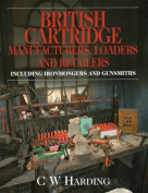 British Cartridge Manufacturers, Loaders and Retailers Including Ironmongers and Gunsmiths
