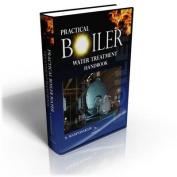 Practical Boiler Water Treatment Handbook