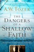 The Dangers of a Shallow Faith