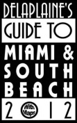 Delaplaine's 2012 Guide to Miami & South Beach