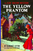 The Yellow Phantom (Judy Bolton Mysteries