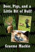 Deer, Pigs, and a little Bit of Bull!